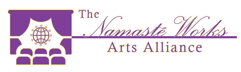 The Namaste Works Arts Alliance